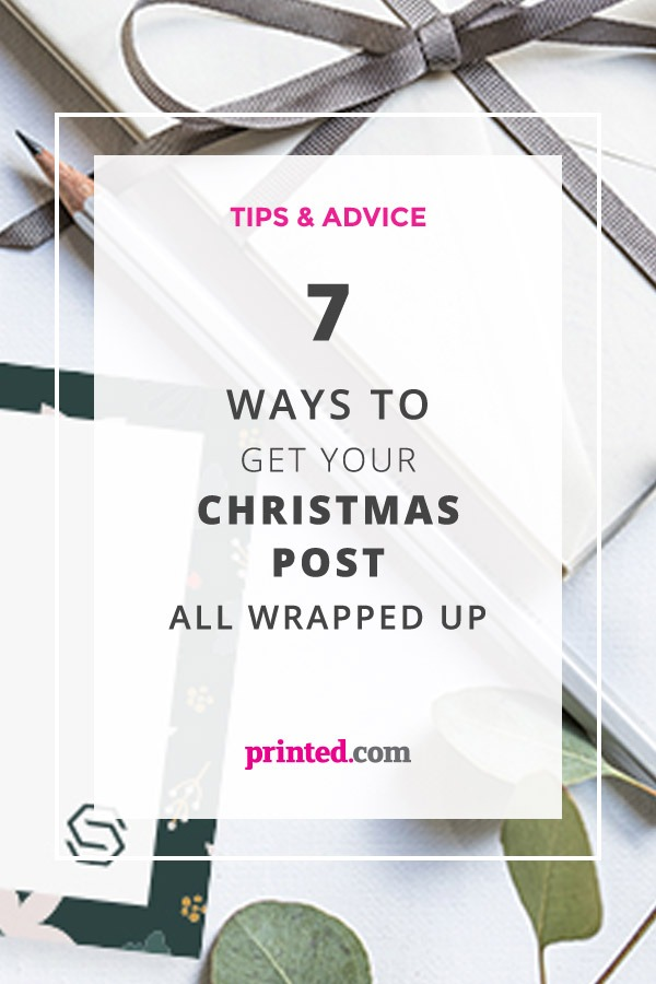 7 Ways to get your Christmas post all wrapped up