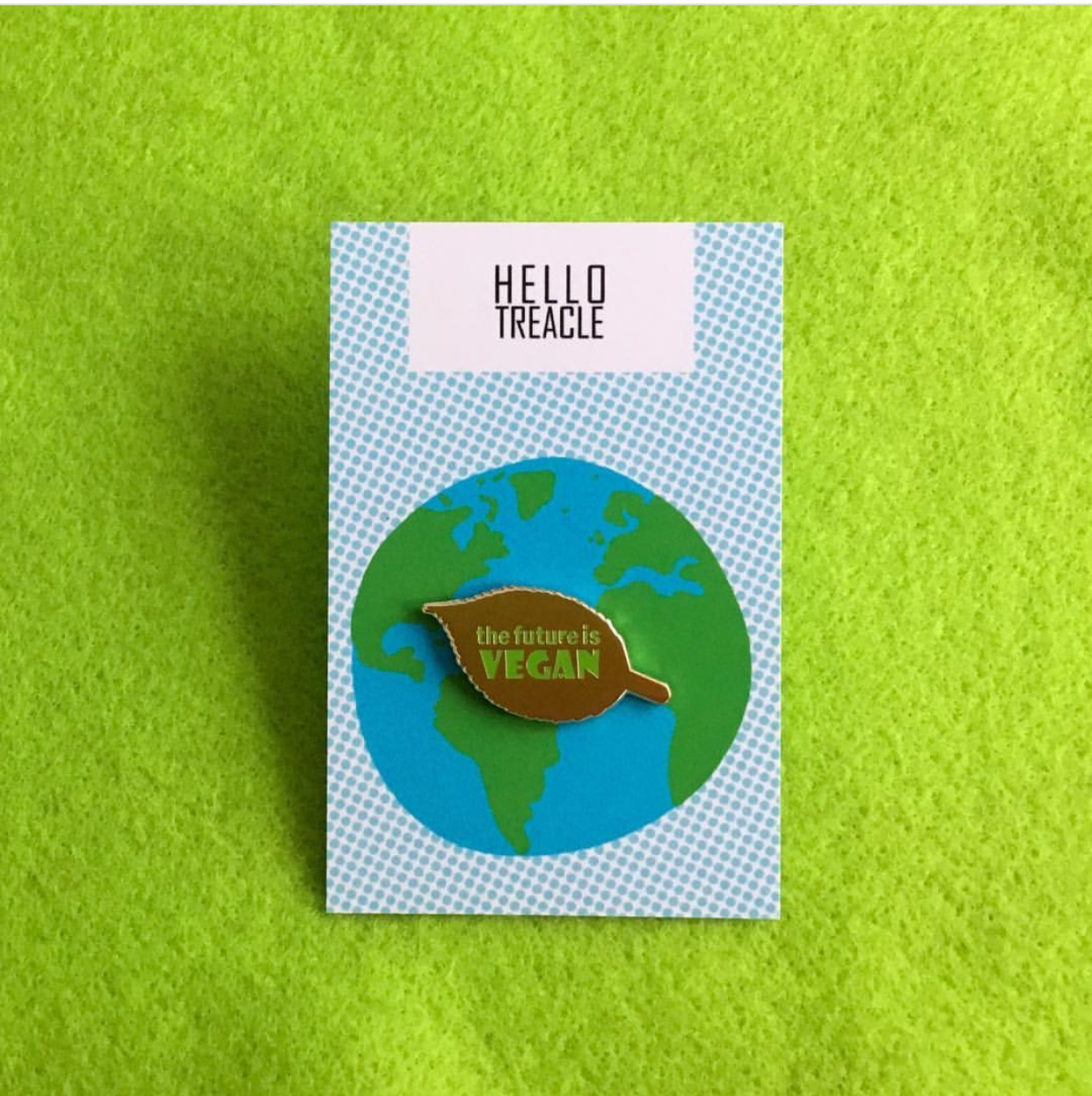 Hello Treacke The future is vegan pin