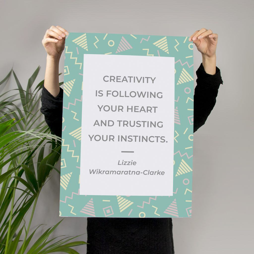 creativity is following your heart and trusting your instincts
