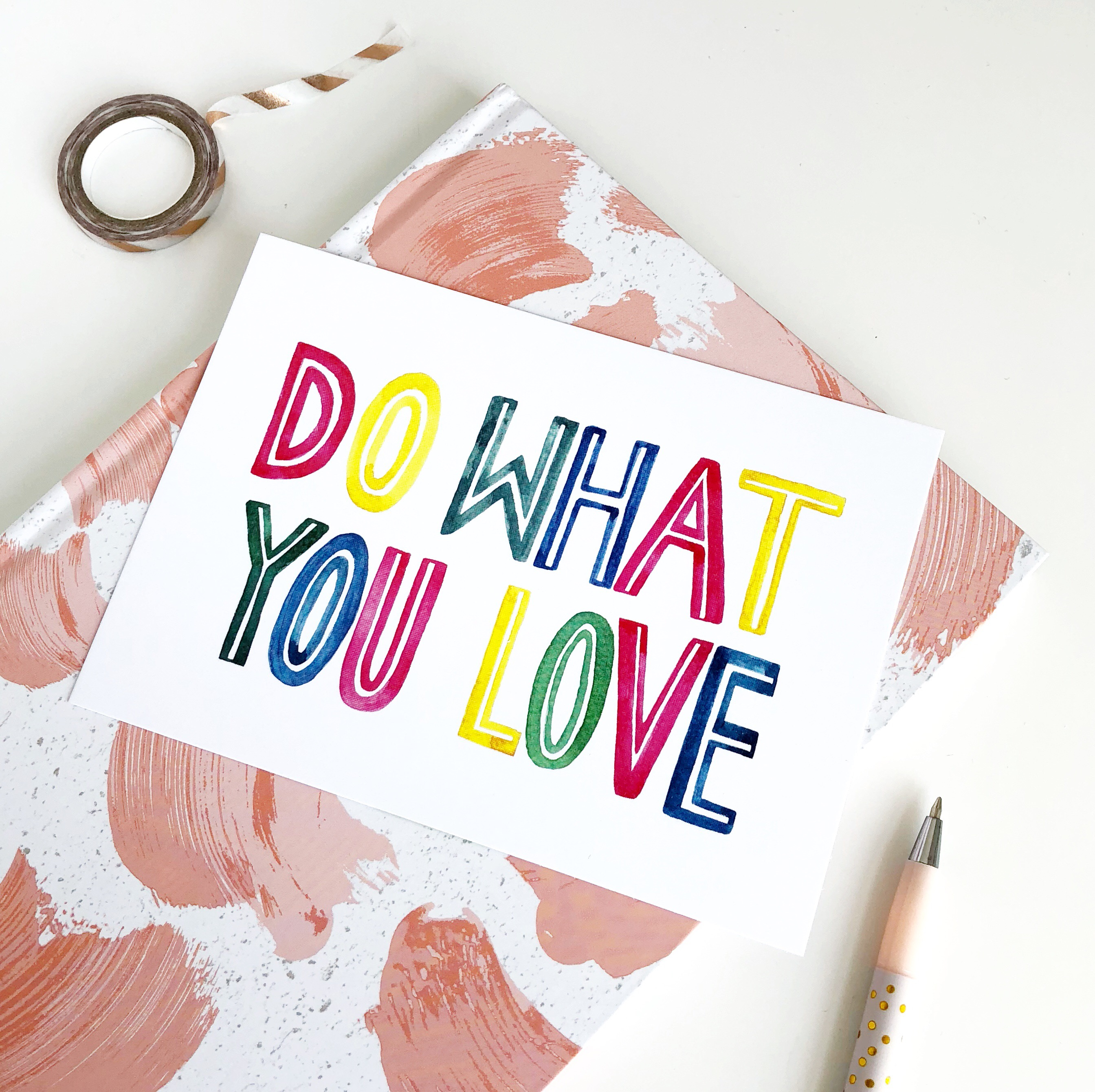 Do What You Love - #ProudlyPrinted Motivation Edition